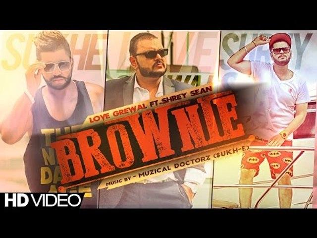 Brownie | Love Grewal Ft. Shrey Sean