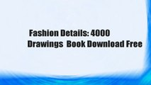 Fashion Details: 4000 Drawings  Book Download Free