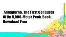 Annapurna: The First Conquest Of An 8,000-Meter Peak  Book Download Free