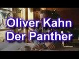 Oliver Kahn - Der Panther