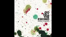 Go Tell The Eskimo - When The Lights Go Out