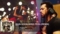 ♫ Main Hoon Hero Tera - Mein hun hero tera - (Remix) - || FULL AUDIO Song || - Singer DJ Raw - Film Hero - Full HD - Entertainment CIty