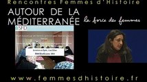 Table ronde : Femmes d'Histoire 2015 - Autour de la Méditerrannée La force des Femmes  partie 1