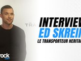 Interview Ed Skrein - Le Transporteur Héritage
