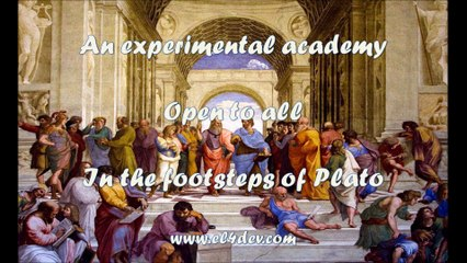 How to change the world - EL4DEV - An experimental academy open to all in the footsteps of Plato