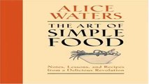 Books of The Art of Simple Food Notes Lessons and Recipes from a Delicious Revolution