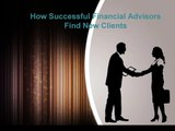 Craig H Morse - How Successful Financial Advisors Find New Clients