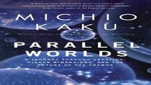 Download Parallel Worlds A Journey Through Creation Higher Dimensions and the Future of the Cosmos Pdf