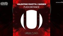 Valentino Favetta & Darnes - Fu*k Distance (Extended Mix)