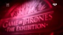 l'Exposition Game of Thrones à Paris avec OCS et HBO