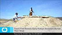 Fossil Find Reveals Early Human Ancestors Buried Their Dead