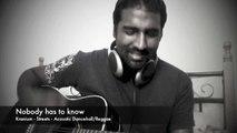Nobody Has To Know - Kranium - Streets - Acoustic Dancehall/Reggae