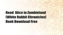Read  Alice in Zombieland (White Rabbit Chronicles)  Book Download Free