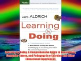 Learning by Doing: A Comprehensive Guide to Simulations Computer Games and Pedagogy in e-Learning