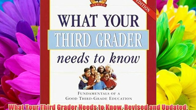 What Your Third Grader Needs to Know Revised and Updated: Fundamentals of a Good Third Grade
