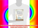 Handbook of Professional Development in Education: Successful Models and Practices PreK-12