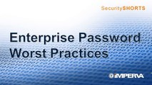 Enterprise Passwords Worst Practices