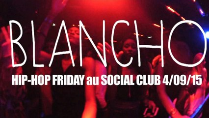 BLANCHO SOCIAL CLUB HIP HOP FRIDAY WILLAXXX MOOX ENDRIXX MYMY JAMES
