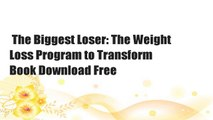 The Biggest Loser: The Weight Loss Program to Transform  Book Download Free