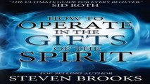 How to Operate in the Gifts of the Spirit Making Spiritual Gifts Easy to Understand
