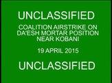 Coalition Airstrike on a Daesh Mortar Position near Kobani, Syria, April 19, 2015