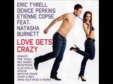 Eric Tyrell, Denice Perkins, Etienne Copse - Love Gets Crazy Bassfinder & Alae Khaldi  RMX