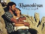 Khamoshiyan: Khamoshiyan - Arijit Singh Video Song Gurmeet