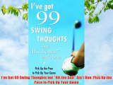 I've Got 99 Swing Thoughts but Hit the Ball Ain't One: Pick Up the Pace to Pick Up Your Game