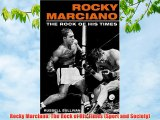 Rocky Marciano: The Rock of His Times (Sport and Society) Download Free Books