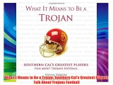 What It Means to Be a Trojan: Southern Cal's Greatest Players Talk About Trojans Football Free