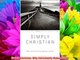 Simply Christian: Why Christianity Makes Sense Download Free Books