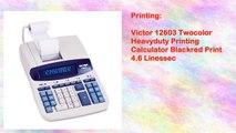 Victor 12603 Twocolor Heavyduty Printing Calculator Blackred Print 4.6 Linessec