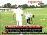 Beşiktaşlı futbolcuların golf keyfi!