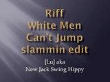 Riff White Men Can't Jump slammin edit