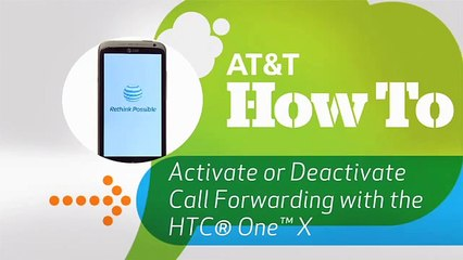 Activate or Deactivate Call Forwarding with the HTC® One™ X: AT&T How To  Video Series