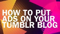 How To Put Ads On Your Tumblr Blog