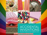 Accidental Inventions: The Chance Discoveries That Changed Our Lives Download Free Book