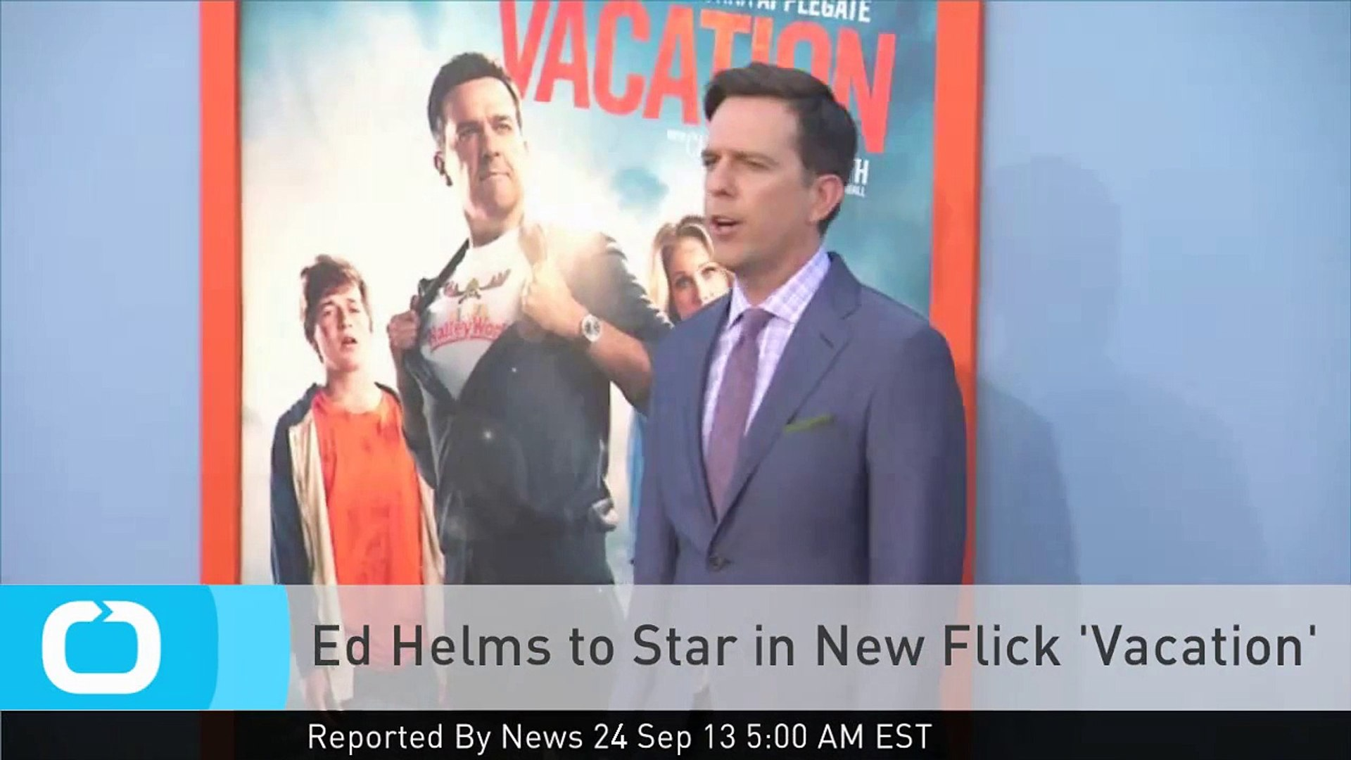 Ed Helms to Star in New Flick 'Vacation'