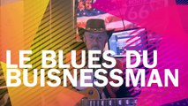 Le blues du businessman