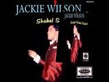 Jackie Wilson~ Shake! Shake! Shake!