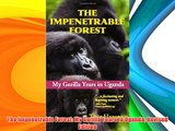 The Impenetrable Forest: My Gorilla Years in Uganda Revised Edition Download Books Free