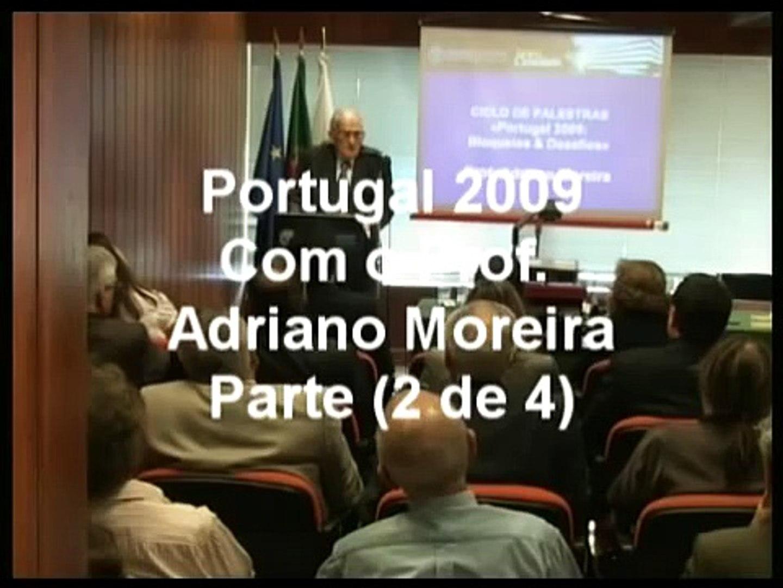 Portugal 2009 - Bloqueios e Desafios | Prof. Adriano Moreira - Parte 2 de 4