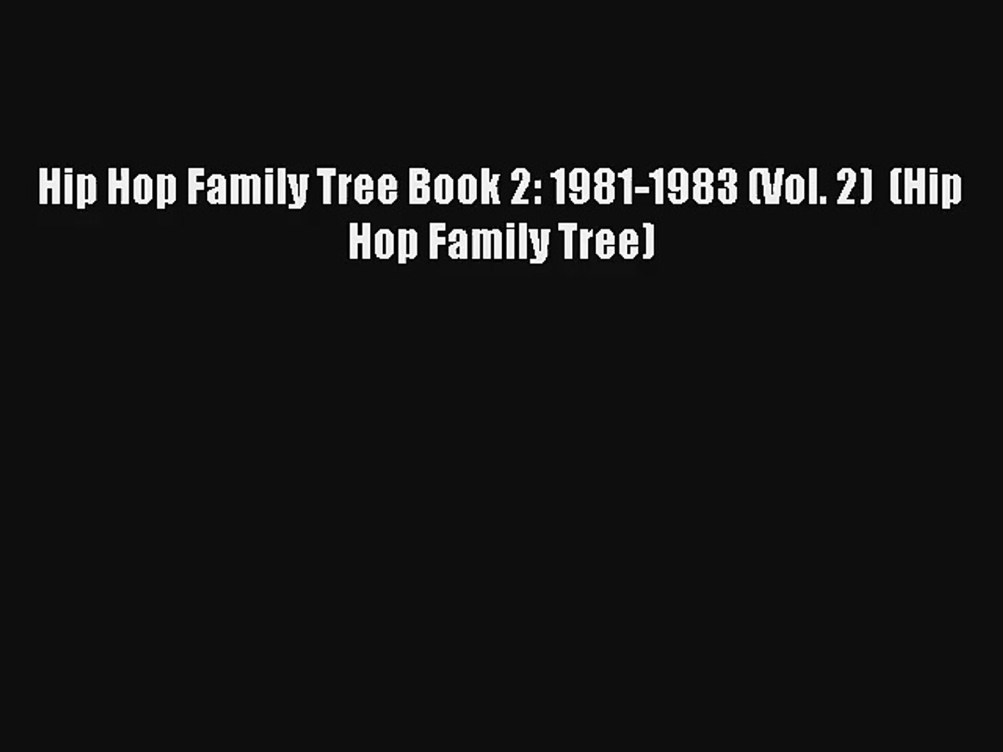 Read Hip Hop Family Tree Book 2: 1981-1983 (Vol. 2)  (Hip Hop Family Tree) Book Download Free