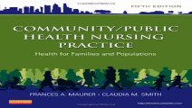 CommunityPublic Health Nursing Practice Health for Families and Populations 5e Maurer Community Public Health...
