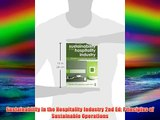 Sustainability in the Hospitality Industry 2nd Ed: Principles of Sustainable Operations FREE