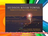 Hudson River Towns: Highlights from the Capital Region to Sleepy Hollow Country (Excelsior