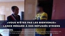 «Vous n'êtes pas les bienvenus» lance Ménard à des réfugiés syriens