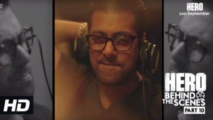 Hero | Behind the scenes - Part 10 | Salman Khan Sings For Sooraj & Athiya