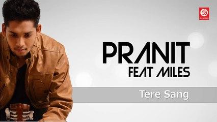 Tere Sang | Latest Hindi song 2015 | Music, Lyrics, Singer : Pranit | Feat : Miles | DRJ RECORDS