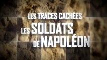 Les Soldats de Napoléon, LES TRACES CACHÉES (79 min)